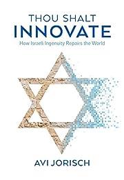 Thou Shalt Innovate: How Israeli Ingenuity…