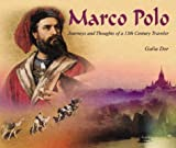 Marco Polo : journeys and thoughts of a 13th century traveler / Galia Dor