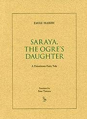 Saraya: The Ogre's Daughter: a Palestinian…