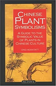 Chinese Plant Symbolisms: A Guide to the…