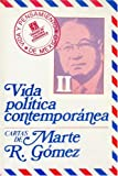 VIDA POLITICA CONTEMPORANEA. CARTAS DE MARTE R. GOMEZ (II)