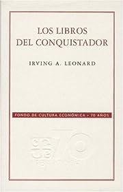 Los libros del conquistador de Irving A.…