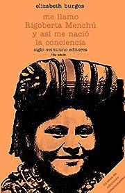 Me llamo Rigoberta Menchú y…