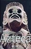 El Imperio Azteca.Exposición curada