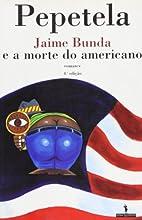 Jaime Bunda E a Morte Do Americano by…
