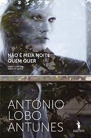 Não é Meia Noite Quem Quer av António…