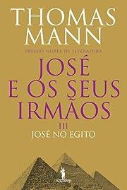 José e os Seus Irmãos - III: José No…