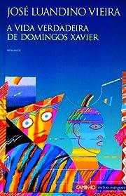 A Vida Verdadeira de Domingos Xavier –…