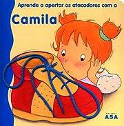 Aprende a Apertar os Atacadores com a Camila…