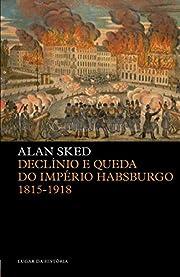 Declinio e Queda do Imperio Habsburgo…