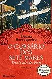 O corsário dos sete mares : Fernão Mendes Pinto / Deana Barroqueiro