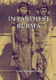 In Farthest Burma: The record of an Arduous…