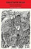 Kara kitap'ın sırları : Orhan Pamuk'un yazı ve resimleriyle / hazırlayan Darmin Hadzibegovic