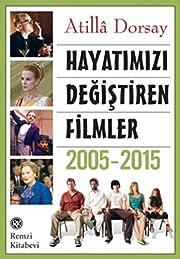 Hayatimizi Degistiren Filmler 2005-2015 –…