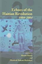 Echoes of the Haitian revolution, 1804-2004…
