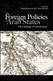 The foreign policies of Arab states : the challenge of globalization / edited by Bahgat Korany and Ali E. Hillal Dessouki ; contributors, Karen Abul Kheir ... [et al.]