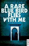 A Rare Blue Bird Flies With Me