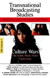 Culture wars : the Arabic music video controversy : and other studies in satellite broadcasting in the Arab and Islamic worlds