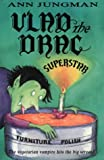 Vlad the drac superstar / Ann Jungman ; illustrated by George Thompson