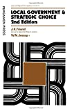 Local government and strategic choice : an operational research approach to the processes of public planning / [by] J. K. Friend and W. N. Jessop