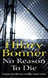 No reason to die / Hilary Bonner