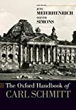 The Oxford handbook of Carl Schmitt / edited by Jens Meierhenrich and Oliver Simons