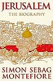 Jerusalem : the biography / Simon Sebag Montefiore