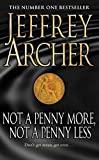 Not a penny more, not a penny less / Jeffrey Archer