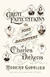 Great expectations : the sons and daughters of Charles Dickens / Robert Gottlieb