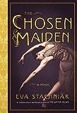 The chosen maiden / Eva Stachniak