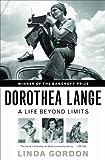 Dorothea Lange : a life beyond limits / Linda Gordon