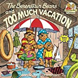 The Berenstain bears and too much vacation / Stan & Jan Berenstain
