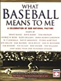 What baseball means to me : a celebration of our national pastime / edited by Curt Smith and the National Baseball Hall of Fame and Museum