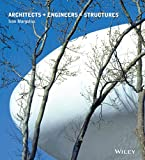 Architects + engineers = structures : a book that celebrates well-known designers Paxton, Torroja, Nervi, Saarinen, Buckminster Fuller, Le Corbusier, Niemeyer, Arup, Hunt and Foster, and the lesser-known such as Polivka, Glickman, Kornacker, Cardozo, Zetlin and Strasky / Ivan Margolius
