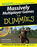 Massively multiplayer games for dummies / by Scott Jennings ; foreword by Alexander Macris