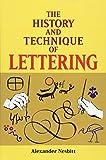 The history and technique of lettering / Alexander Nesbitt