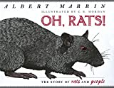 Oh, rats! : the story of rats and people / Albert Marrin ; illustrated by C.B. Mordan
