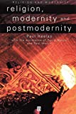 Religion, modernity, and postmodernity / edited by Paul Heelas, with the assistance of David Martin and Paul Morris