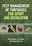 Pest management of turfgrass for sport and recreation / Gary Beehag, Jyri Kaapro and Andrew Manners