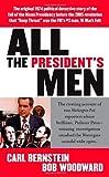 All the President's men / Carl Bernstein, Bob Woodward