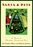 Santa & Pete : a novel of Christmas present and past / Christopher Moore and Pamela Johnson ; illustrations by Julie Scott