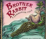 Brother Rabbit : a Cambodian tale / by Minfong Ho & Saphan Ros ; illustrated by Jennifer Hewitson