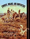 Cowboys, Indians, and gunfighters : the story of the cattle kingdom / Albert Marrin ; illustrated in full color and black and white with prints, paintings, photographs, and map