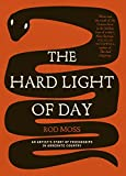 The hard light of day : an artist's story of friendships in Arrernte country / Rod Moss