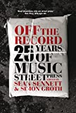 Off the record : 25 years of music street press / edited by Sean Sennett & Simon Groth
