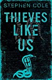 Thieves like us / by Stephen Cole