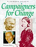 Campaigners for change / Rosemary Moore