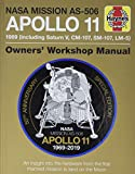 Nasa mission as-506 apollo 11 owner's workshop manual : 50th edition - 1969 including saturn v,... cm-107, sm-107, lm-5 - an insight into the hardwar