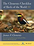 The Clements checklist of birds of the world / James F. Clements ; forewords by Jared Diamond and Anthony W. White ; preface by John W. Fitzpatrick