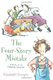 The Four-Story Mistake : a Melendy book / written and illustrated by Elizabeth Enright